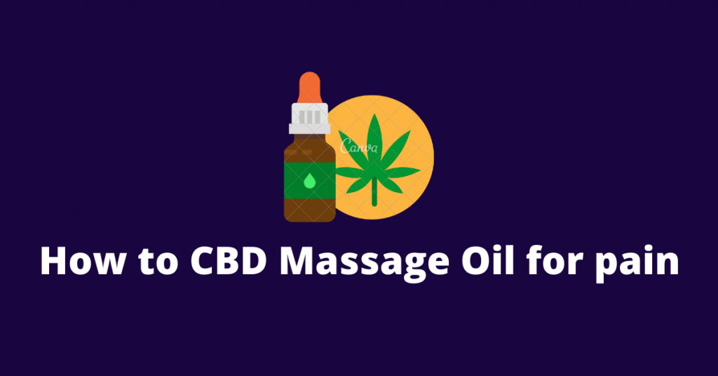 How to Use CBD Massage Oil for Pain